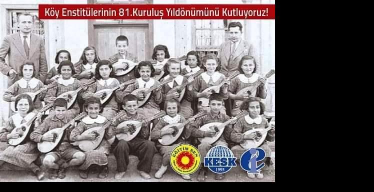 Köy Enstitülerinin 81. kuruluş yıldönümü kutlu olsun