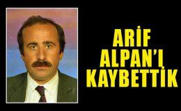 Arif Alpan hayatını kaybetti