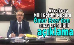 İlçe Milli Eğitim Müdürü Ömer Ezer'den sınav açıklaması